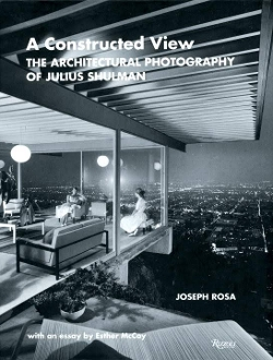 Julius Shulman-A Constructed View: The Architectural Photography