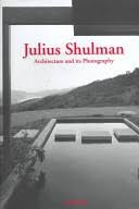 "Julius Shulman- ""Architecture and Its Photography""- Peter Gossel"